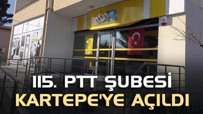 115. PTT şubesi Kartepeye açıldı