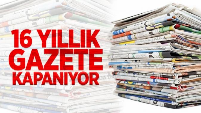16 Yıllık gazete kapanıyor!