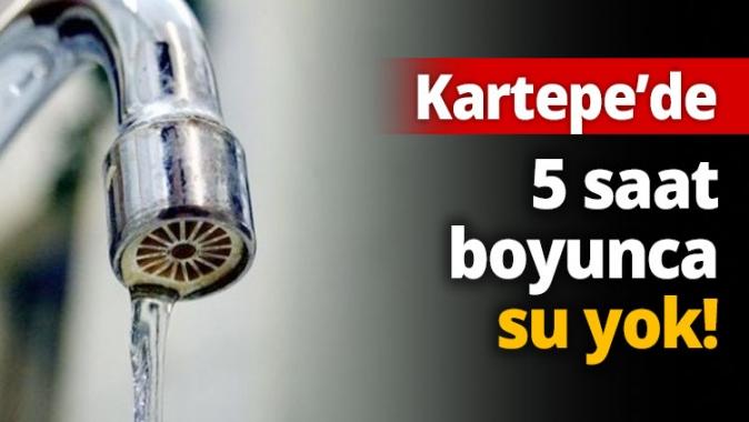5 saat boyunca su yok!