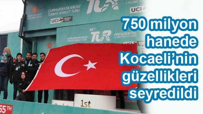 750 milyon hanede Kocaeli'nin güzellikleri seyredildi