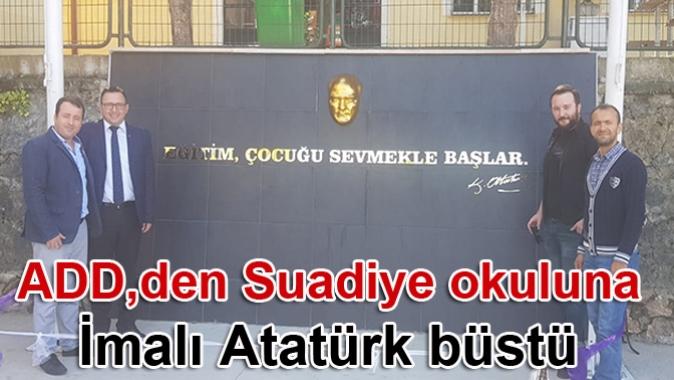 ADD, den Suadiye okuluna İmalı Atatürk büstü
