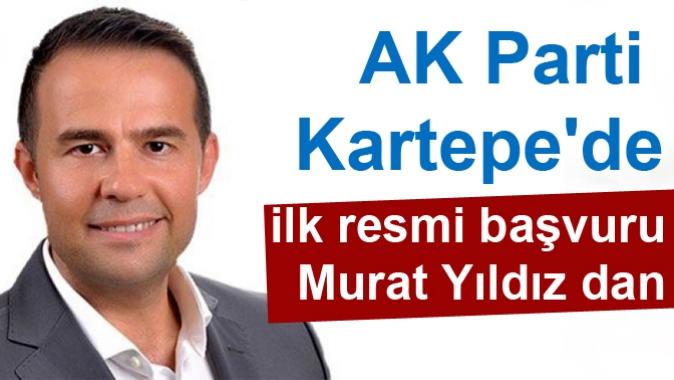 AK Parti Kartepede ilk resmi başvuru Murat Yıldız dan