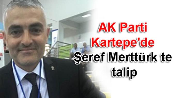AK Parti Kartepede Şeref Merttürk te talip
