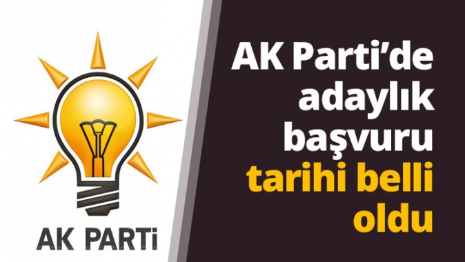 AK Partide adaylık başvuru tarihi belli oldu
