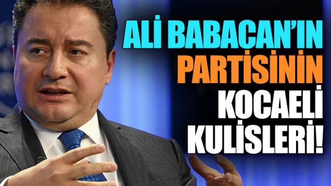 Ali Babacan'ın Partisinin Kocaeli Kulisleri…!