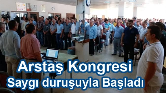 Arstaş Kongresi Saygı Duruşuyla Başladı
