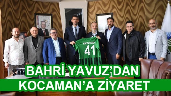 BAHRİ YAVUZ'DAN KOCAMAN'A ZİYARET