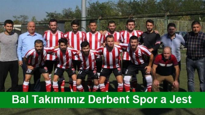 Bal Takımımız Derbent Spor a Jest