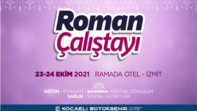 Büyükşehir'den geniş katılımlı Roman Çalıştayı