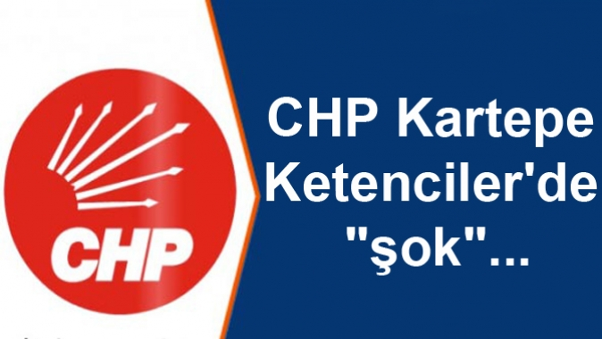CHP Kartepe Ketencilerde şok...