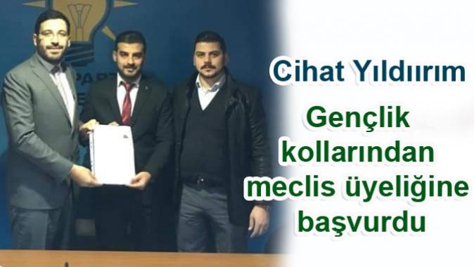 Cihat Yıldıırım Gençlik kollarından meclis üyeliğine başvurdu