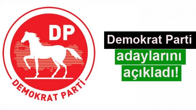 Demokrat Parti adaylarını açıkladı!