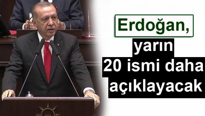 Erdoğan, yarın 20 ismi daha açıklayacak