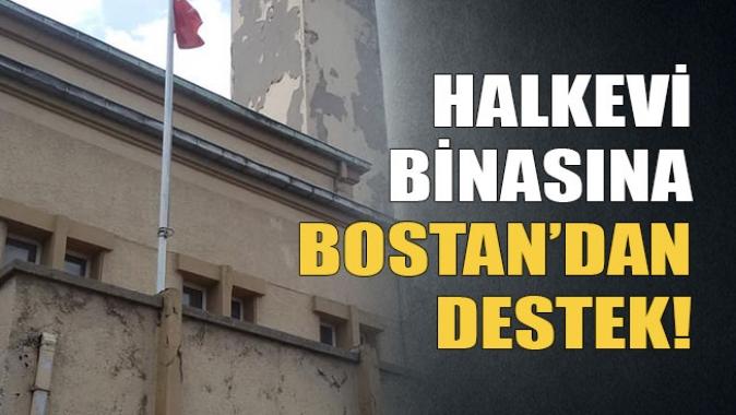 Halkevi binasına Bostan'dan destek!