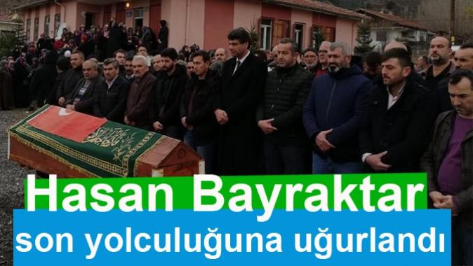 Hasan Bayraktar son yolculuğuna uğurlandı