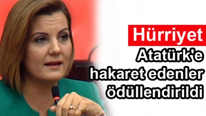 Hürriyet: Atatürke hakaret edenler ödüllendirildi