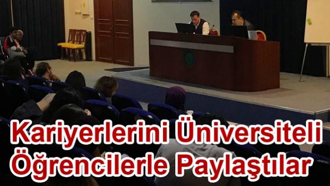 Kariyerlerini Üniversiteli Öğrencilerle Paylaştılar