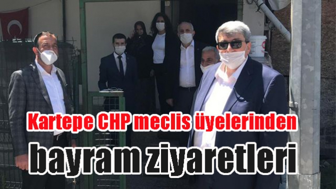 Kartepe CHP meclis üyelerinden bayram ziyaretleri