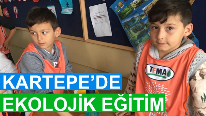 KARTEPE'DE EKOLOJİK EĞİTİM