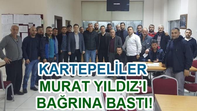 KARTEPELİLER MURAT YILDIZ'I BAĞRINA BASTI!