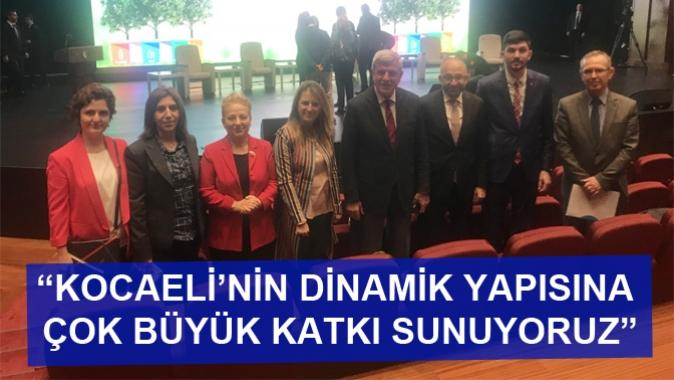 """""""KOCAELİ'NİN DİNAMİK YAPISINA ÇOK BÜYÜK KATKI SUNUYORUZ"""""""