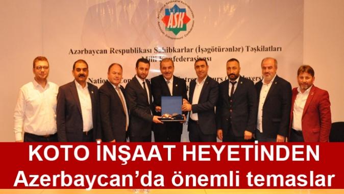 KOTO İNŞAAT HEYETİNDEN Azerbaycan'da önemli temaslar