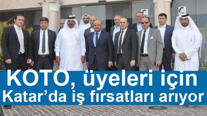 KOTO, üyeleri için Katar'da iş fırsatları arıyor