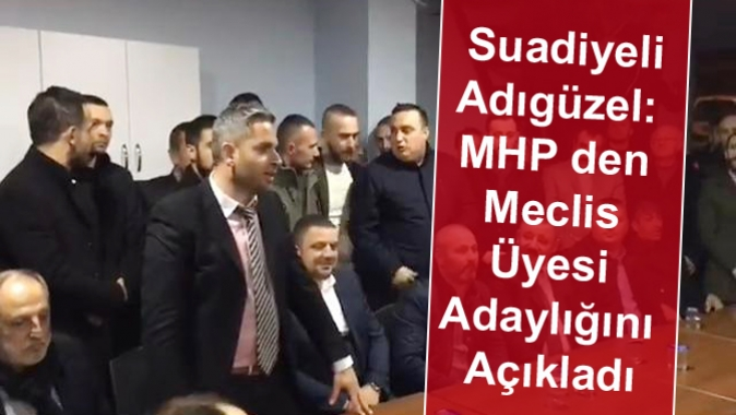 MHP li Adıgüzel Meclis Üyeliği Adaylığını Suadiye de Açıkladı