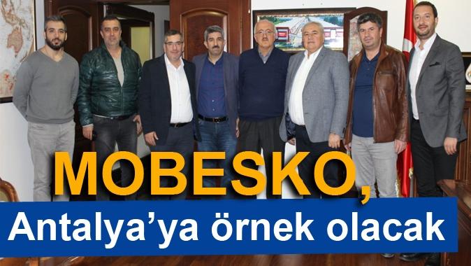 MOBESKO, Antalya'ya örnek olacak