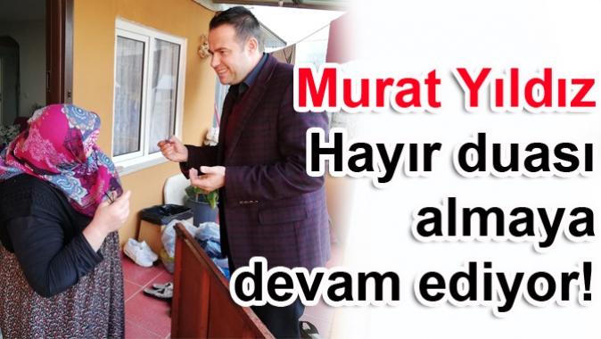 Murat Yıldız Hayır duası almaya devam ediyor!