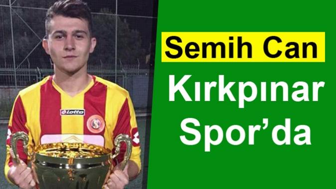 Semih Can ,Kırkpınarspor'da