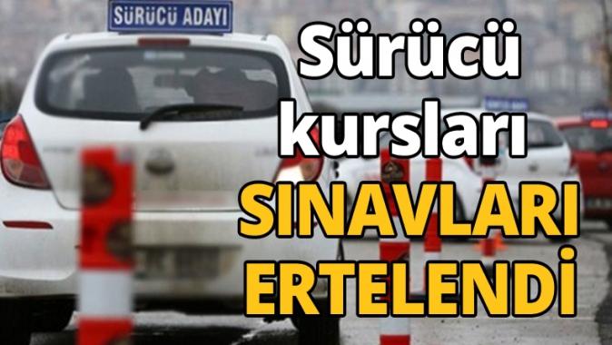 Sürücü kursları SINAVLARI ERTELENDİ