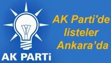 AK Parti'de listeler Ankara'da