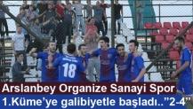 """Arslanbey Organize Sanayispor 1.Küme'ye galibiyetle başladı..""""2-4"""""""