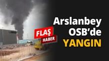 Arslanbey OSB'de YANGIN