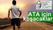 ATA için koşacaklar