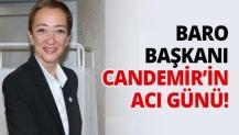 Baro Başkanı Candemir'in acı günü!