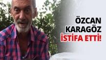 Başkan Özcan Karagöz Dayanamadı istifa etti!