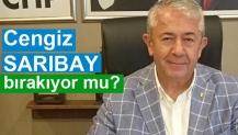 Cengiz Sarıbay bırakıyor mu?
