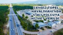 CENGİZ TOPEL HAVALİMANI'NDA 5.463 YOLCUYA HİZMET VERİLDİ…