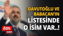 Davutoğlu ve Babacan'ın listesinde O isim var..!