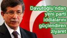 Davutoğlu'ndan yeni parti iddialarını güçlendiren ziyaret
