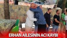 Erhan ailesinin acı Günü