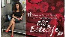 Güzel Ve Bakımlı olmayı Seven Kadınların Tercihi: BRC Estelife