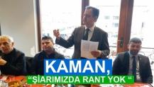 """KAMAN, """"ŞİARIMIZDA RANT YOK """""""