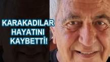 KARAKADILAR HAYATINI KAYBETTİ!