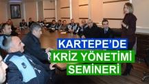 KARTEPE'DE KRİZ YÖNETİMİ SEMİNERİ