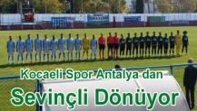 Kocaeli Spor Antalya dan Sevinçli Dönüyor