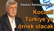 Kocaeli Türkiye'ye örnek olacak