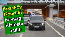 Köseköy Köprülü Kavşağı Hizmete açıldı